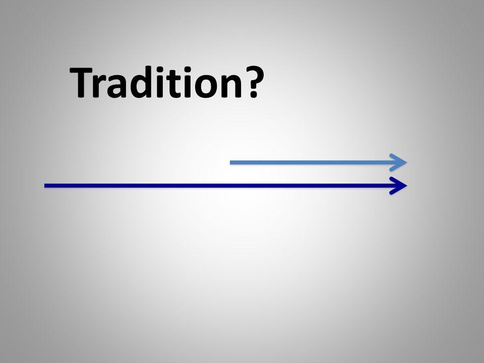 Tradition?