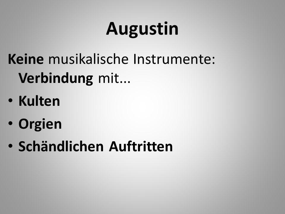 Augustin Keine musikalische Instrumente: Verbindung mit... Kulten Orgien Schändlichen Auftritten