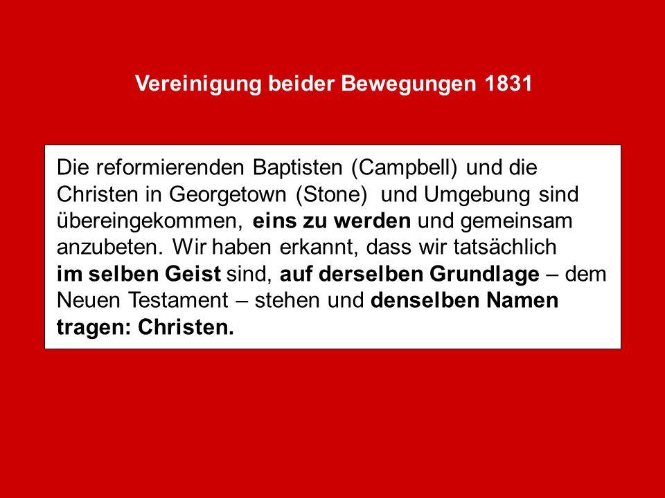 Die reformierenden Baptisten (Campbell) und die Christen in Georgetown (Stone) und Umgebung sind übereingekommen, eins zu werden und gemeinsam anzubet