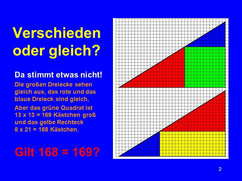 2 Verschieden oder gleich? Da stimmt etwas nicht! Die großen Dreiecke sehen gleich aus, das rote und das blaue Dreieck sind gleich, Aber das grüne Qua