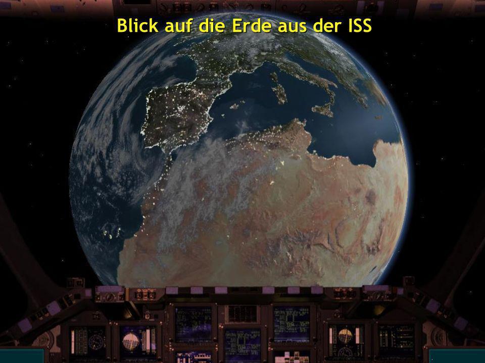 Blick auf die Erde aus der ISS Blick auf die Erde aus der ISS