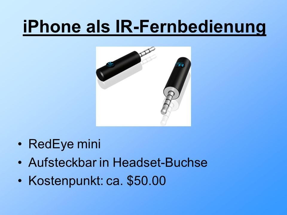 iPhone als IR-Fernbedienung RedEye mini Aufsteckbar in Headset-Buchse Kostenpunkt: ca. $50.00