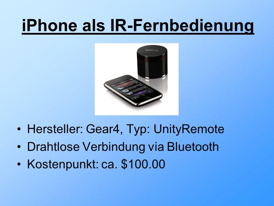 iPhone als IR-Fernbedienung Hersteller: Gear4, Typ: UnityRemote Drahtlose Verbindung via Bluetooth Kostenpunkt: ca.