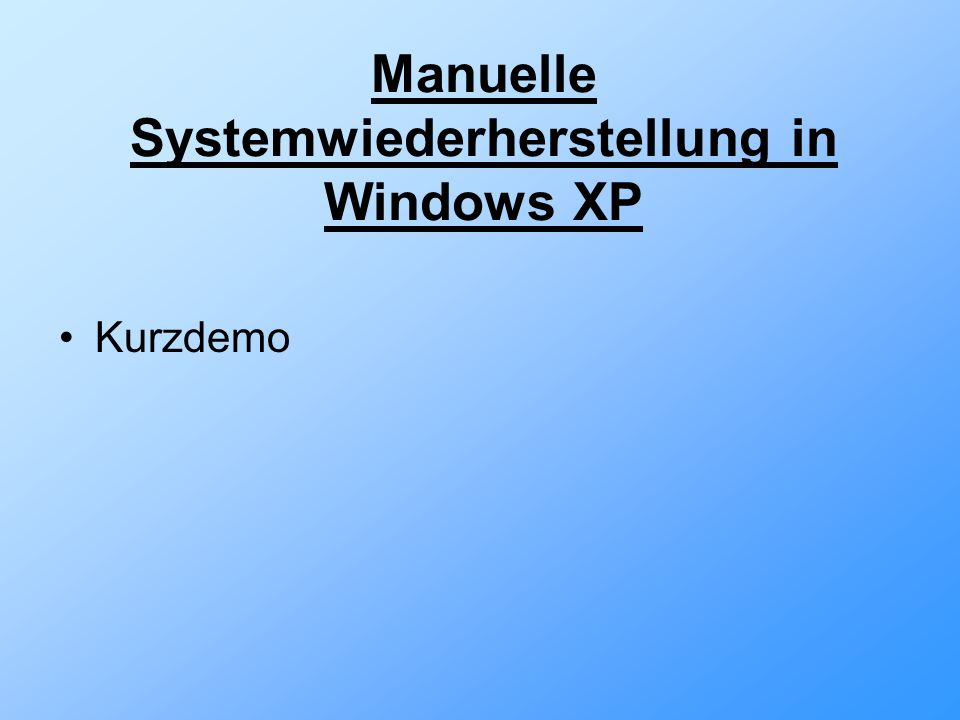 Manuelle Systemwiederherstellung in Windows XP Kurzdemo