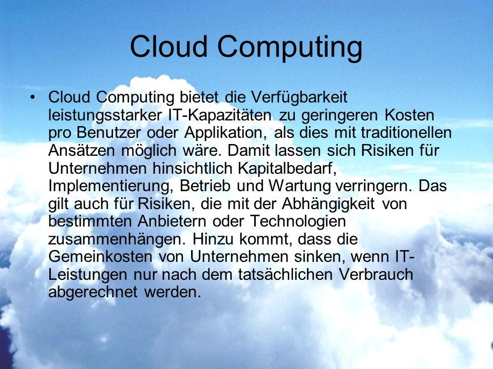 Cloud Computing bietet die Verfügbarkeit leistungsstarker IT-Kapazitäten zu geringeren Kosten pro Benutzer oder Applikation, als dies mit traditionellen Ansätzen möglich wäre.