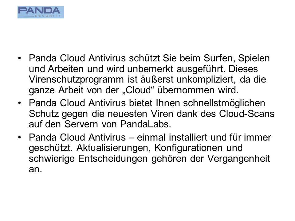 Panda Cloud Antivirus schützt Sie beim Surfen, Spielen und Arbeiten und wird unbemerkt ausgeführt.