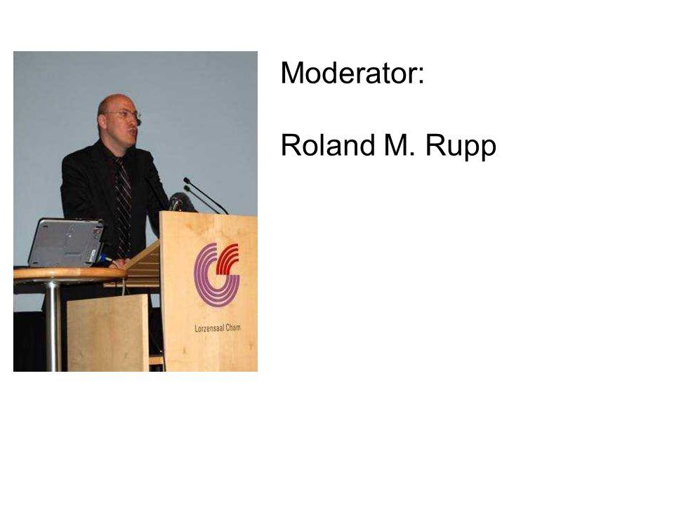 Moderator: Roland M. Rupp