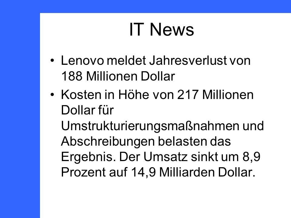 IT News Lenovo meldet Jahresverlust von 188 Millionen Dollar Kosten in Höhe von 217 Millionen Dollar für Umstrukturierungsmaßnahmen und Abschreibungen belasten das Ergebnis.