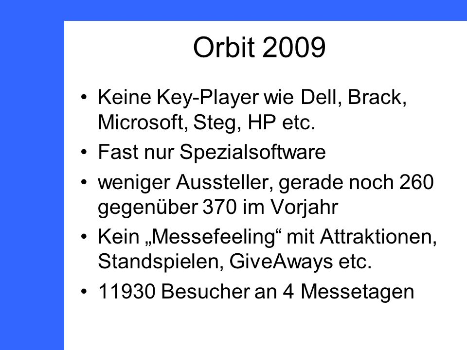 Orbit 2009 Keine Key-Player wie Dell, Brack, Microsoft, Steg, HP etc.