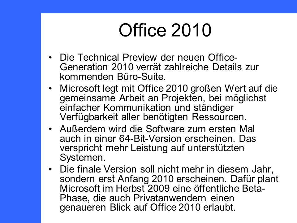 Office 2010 Die Technical Preview der neuen Office- Generation 2010 verrät zahlreiche Details zur kommenden Büro-Suite.
