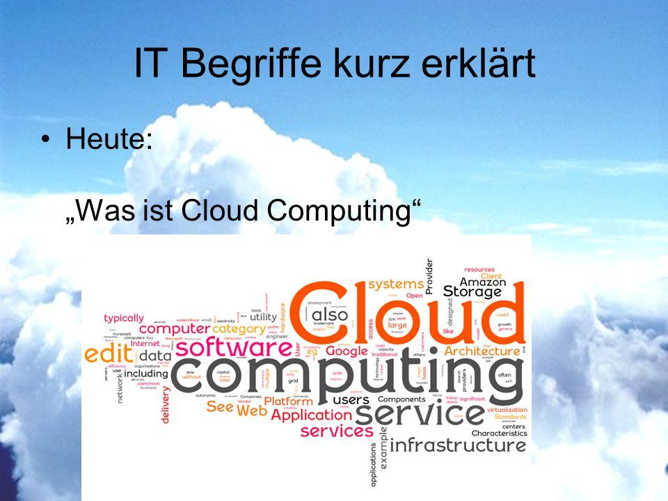 IT Begriffe kurz erklärt Heute: Was ist Cloud Computing