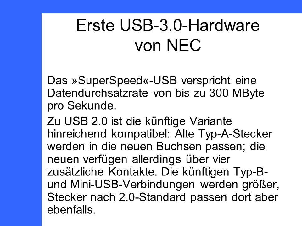 Das »SuperSpeed«-USB verspricht eine Datendurchsatzrate von bis zu 300 MByte pro Sekunde.