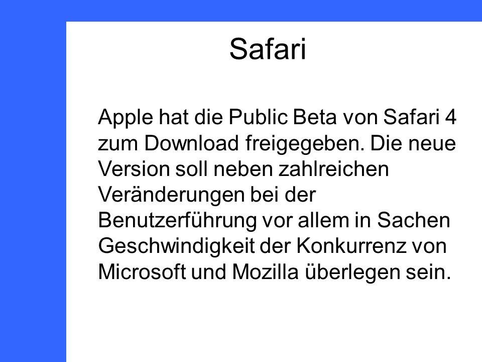 Safari Apple hat die Public Beta von Safari 4 zum Download freigegeben.