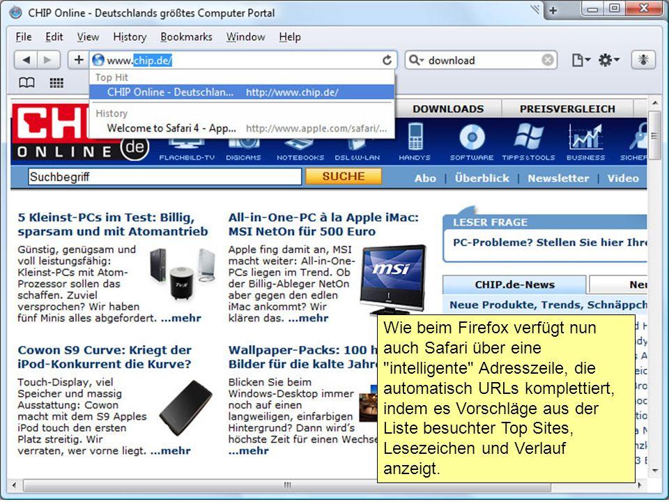 Wie beim Firefox verfügt nun auch Safari über eine intelligente Adresszeile, die automatisch URLs komplettiert, indem es Vorschläge aus der Liste besuchter Top Sites, Lesezeichen und Verlauf anzeigt.