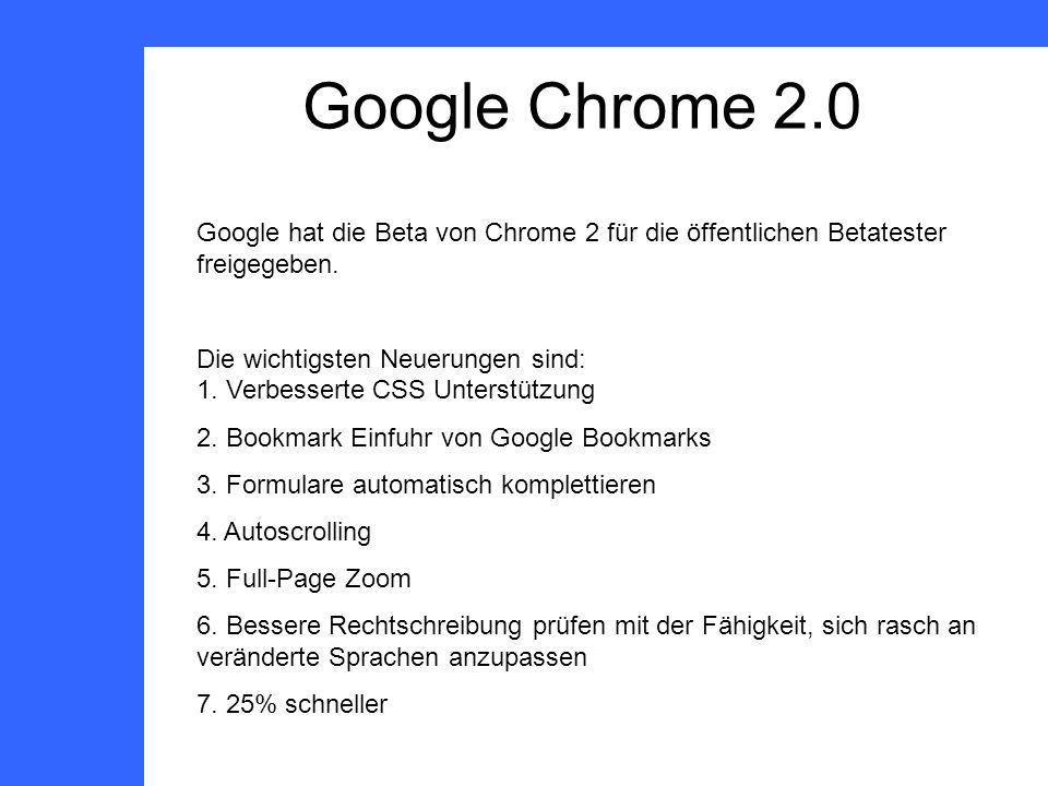 Google Chrome 2.0 Google hat die Beta von Chrome 2 für die öffentlichen Betatester freigegeben.