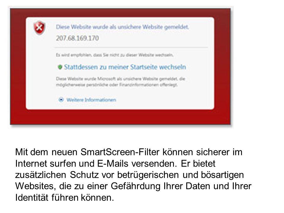 Mit dem neuen SmartScreen-Filter können sicherer im Internet surfen und E-Mails versenden.