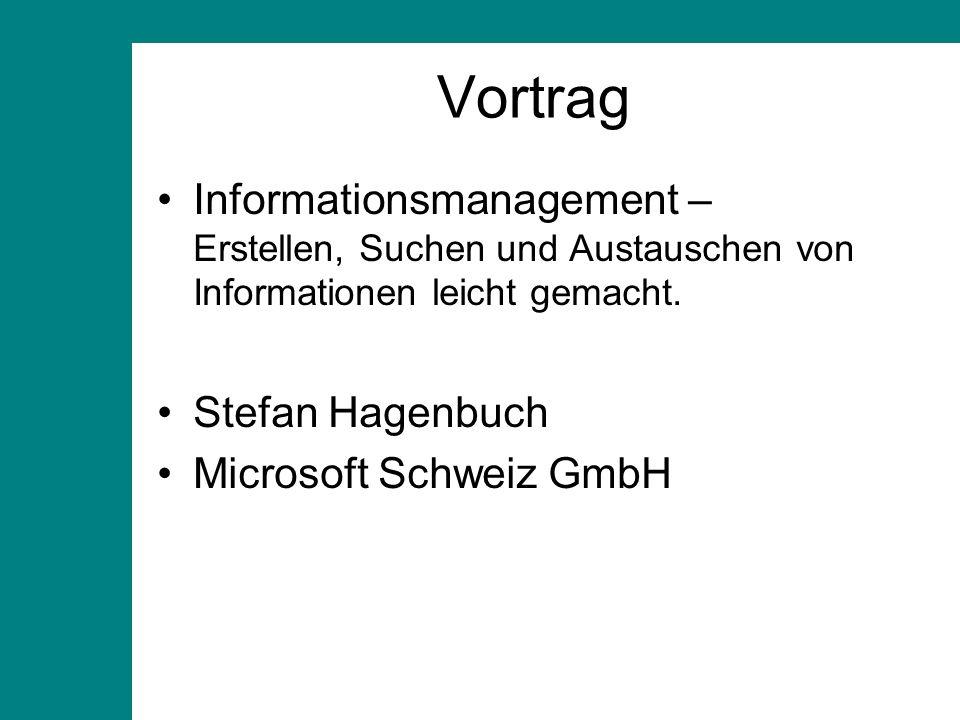 Vortrag Informationsmanagement – Erstellen, Suchen und Austauschen von Informationen leicht gemacht.