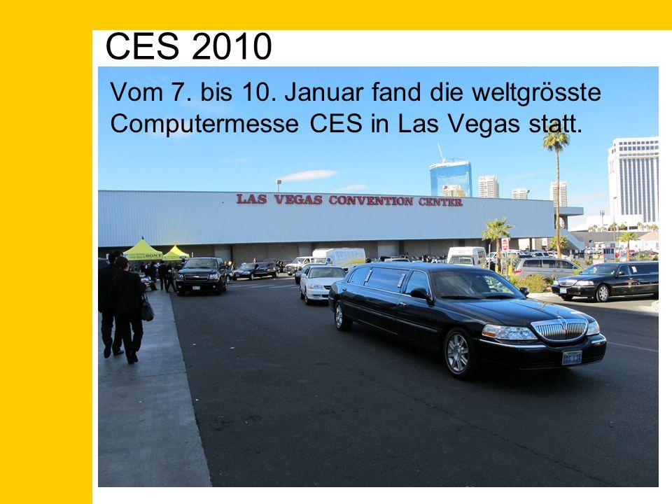 CES 2010 Vom 7. bis 10. Januar fand die weltgrösste Computermesse CES in Las Vegas statt.