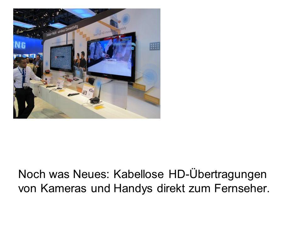 Noch was Neues: Kabellose HD-Übertragungen von Kameras und Handys direkt zum Fernseher.