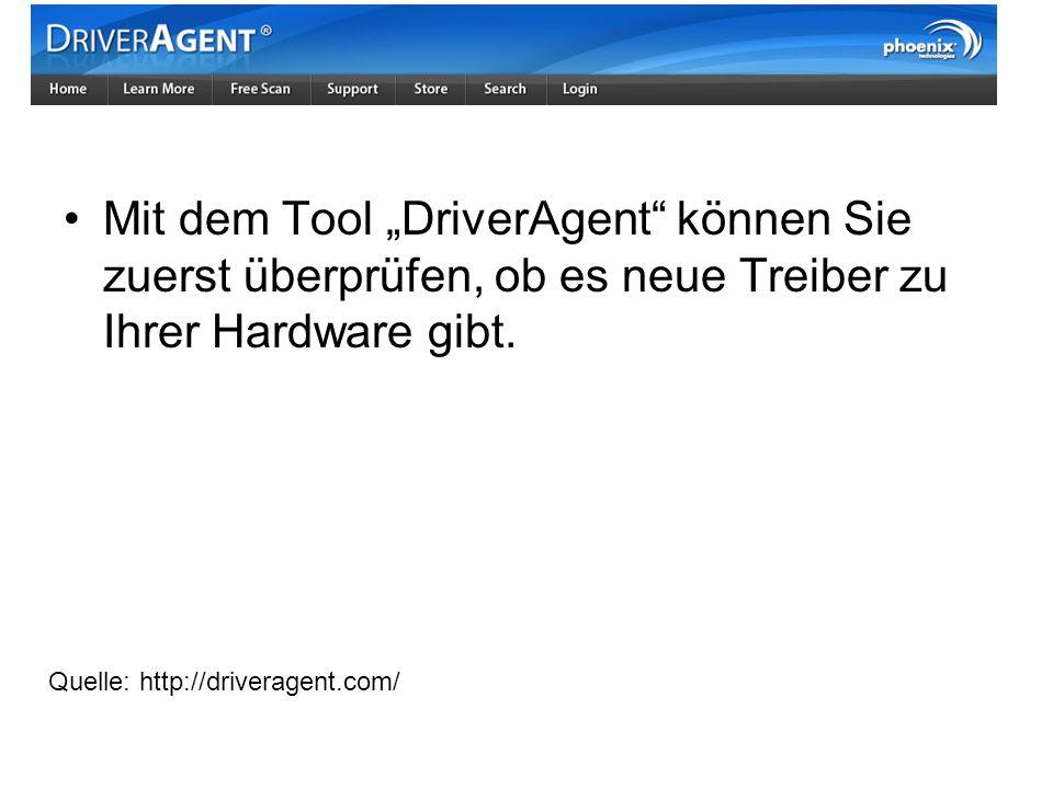 Mit dem Tool DriverAgent können Sie zuerst überprüfen, ob es neue Treiber zu Ihrer Hardware gibt. Quelle: http://driveragent.com/