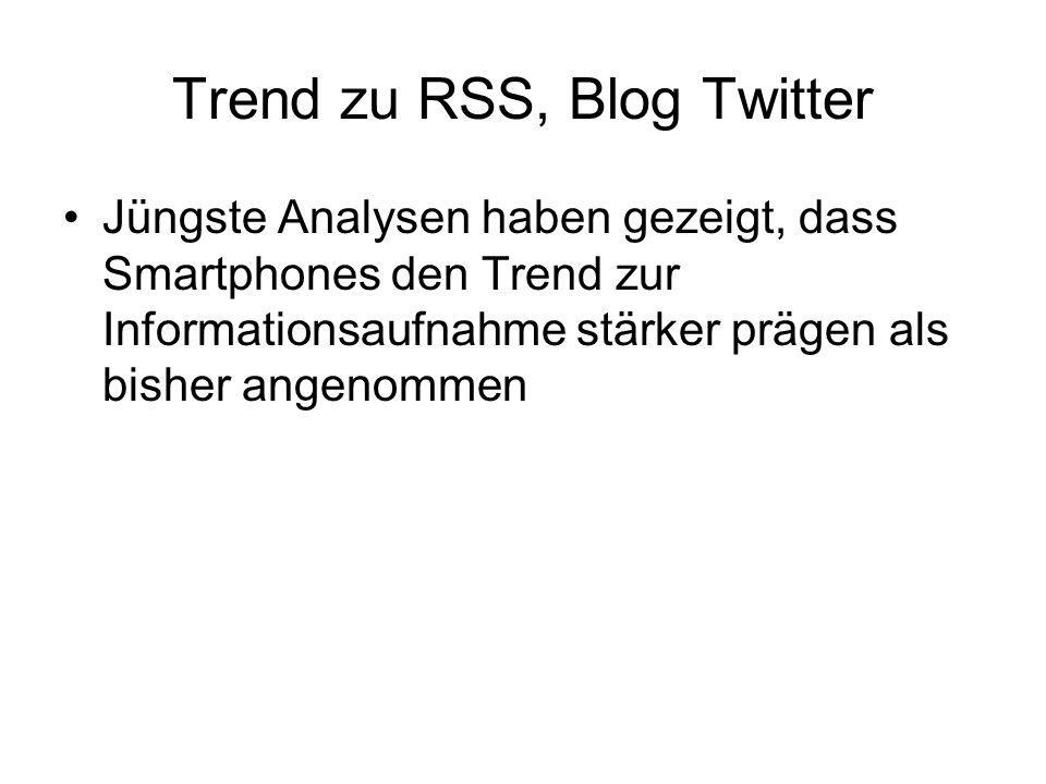 Trend zu RSS, Blog Twitter Jüngste Analysen haben gezeigt, dass Smartphones den Trend zur Informationsaufnahme stärker prägen als bisher angenommen