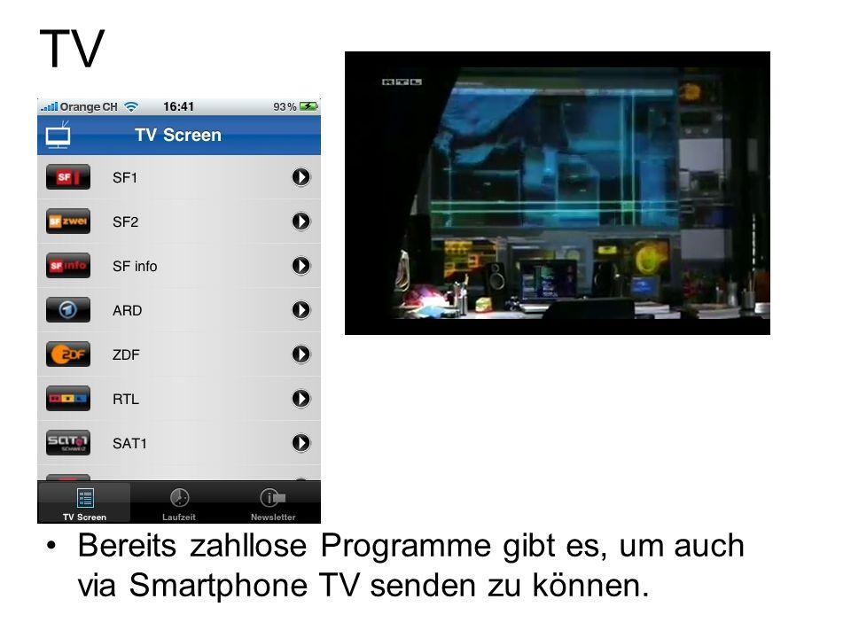 TV Bereits zahllose Programme gibt es, um auch via Smartphone TV senden zu können.