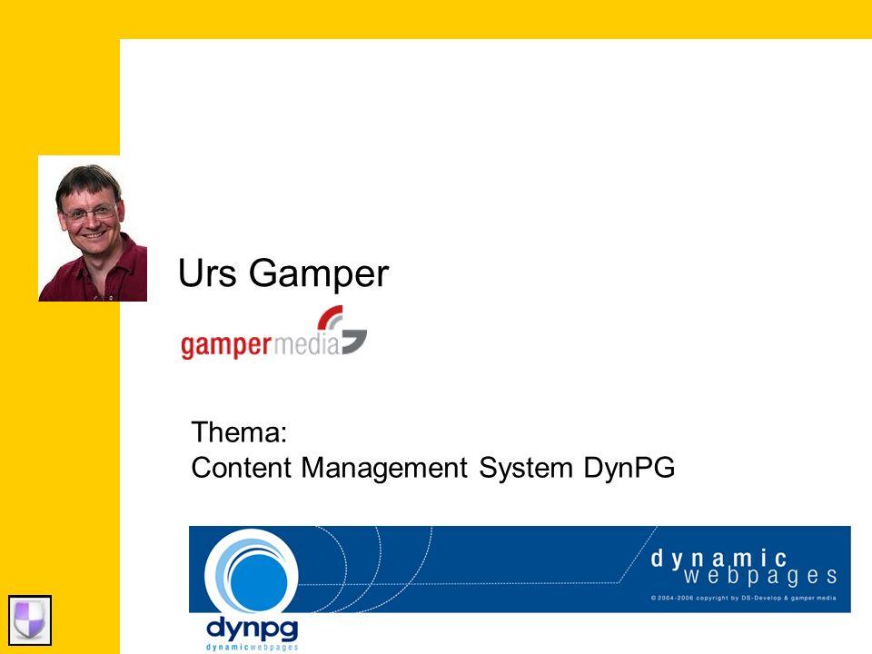 Urs Gamper Thema: Content Management System DynPG