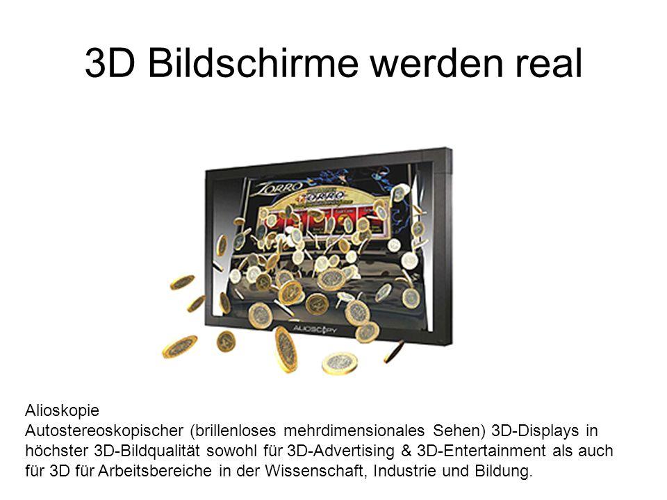 3D Bildschirme werden real Alioskopie Autostereoskopischer (brillenloses mehrdimensionales Sehen) 3D-Displays in höchster 3D-Bildqualität sowohl für 3D-Advertising & 3D-Entertainment als auch für 3D für Arbeitsbereiche in der Wissenschaft, Industrie und Bildung.