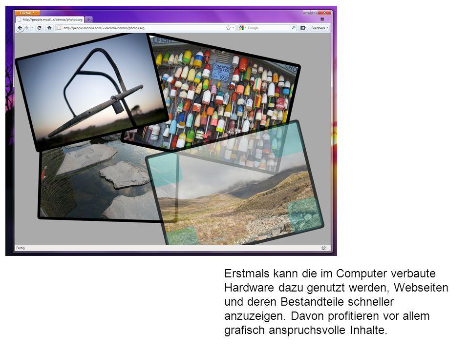 Erstmals kann die im Computer verbaute Hardware dazu genutzt werden, Webseiten und deren Bestandteile schneller anzuzeigen.