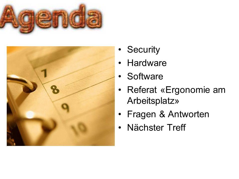 Security Hardware Software Referat «Ergonomie am Arbeitsplatz» Fragen & Antworten Nächster Treff