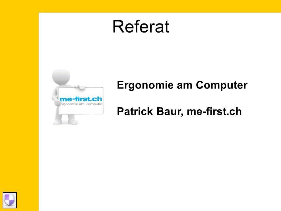 Referat Ergonomie am Computer Patrick Baur, me-first.ch