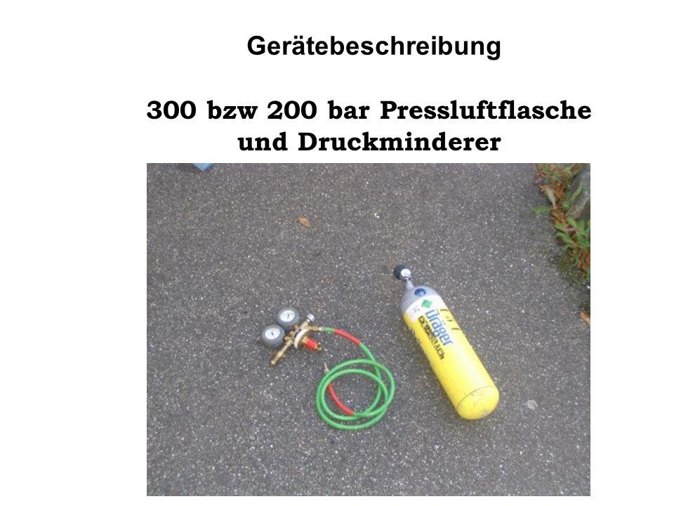 Gerätebeschreibung 300 bzw 200 bar Pressluftflasche und Druckminderer