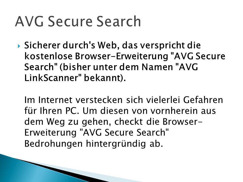Sicherer durch s Web, das verspricht die kostenlose Browser-Erweiterung AVG Secure Search (bisher unter dem Namen AVG LinkScanner bekannt).