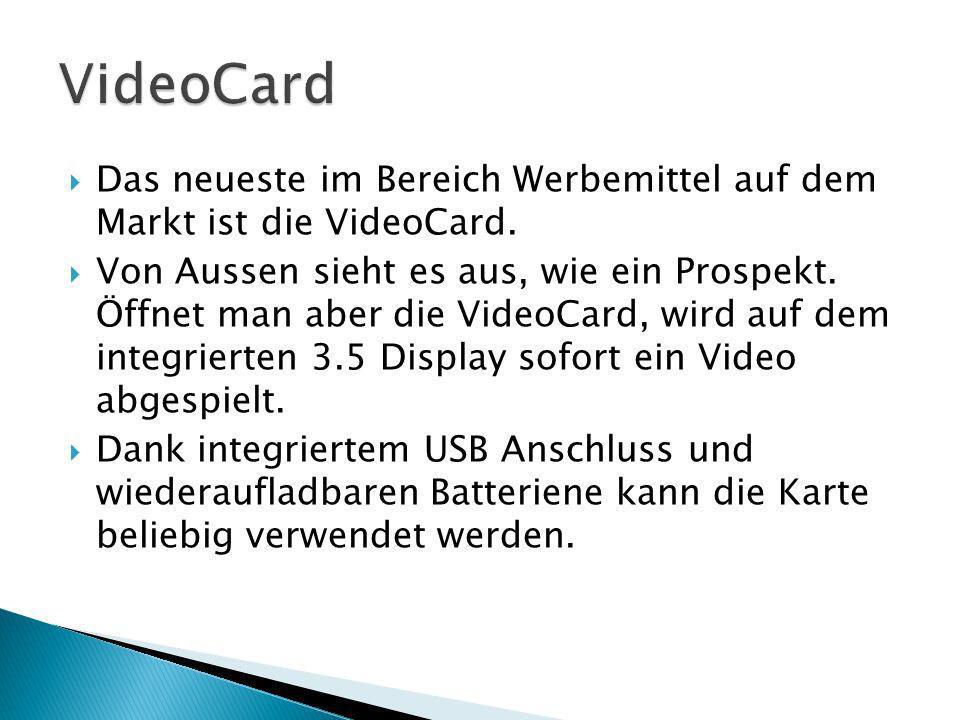 Das neueste im Bereich Werbemittel auf dem Markt ist die VideoCard.