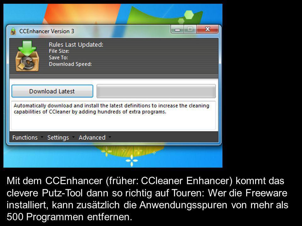 Mit dem CCEnhancer (früher: CCleaner Enhancer) kommt das clevere Putz-Tool dann so richtig auf Touren: Wer die Freeware installiert, kann zusätzlich die Anwendungsspuren von mehr als 500 Programmen entfernen.