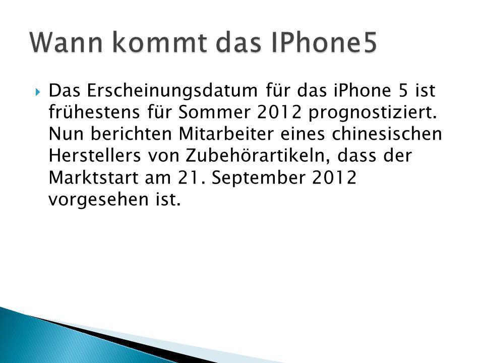 Das Erscheinungsdatum für das iPhone 5 ist frühestens für Sommer 2012 prognostiziert.