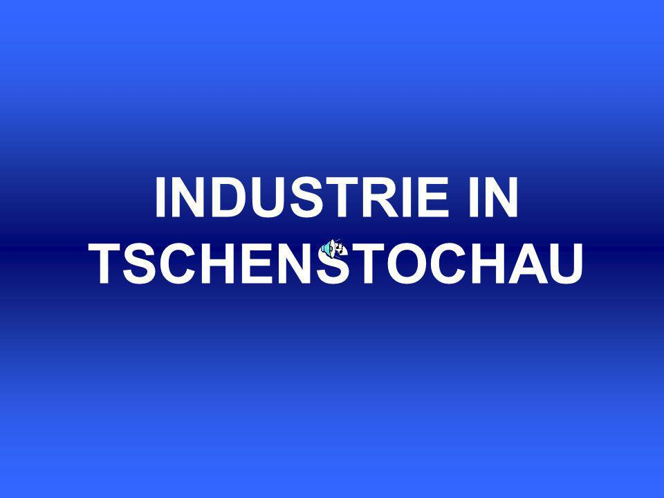 INDUSTRIE IN TSCHENSTOCHAU
