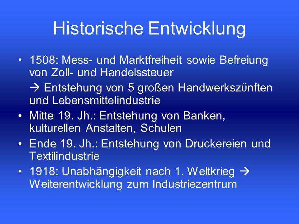 1508: Mess- und Marktfreiheit sowie Befreiung von Zoll- und Handelssteuer Entstehung von 5 großen Handwerkszϋnften und Lebensmittelindustrie Mitte 19.