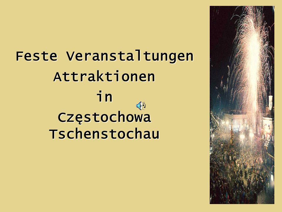 Feste Veranstaltungen Attraktionenin Częstochowa Tschenstochau