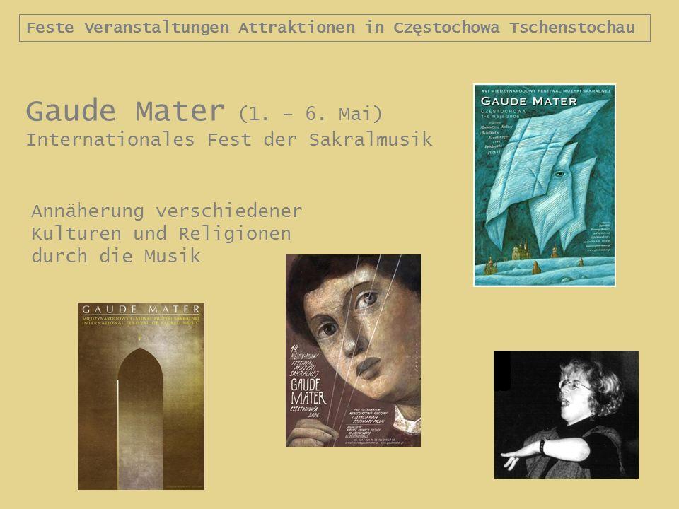 Gaude Mater (1. – 6. Mai) Internationales Fest der Sakralmusik Annäherung verschiedener Kulturen und Religionen durch die Musik Feste Veranstaltungen