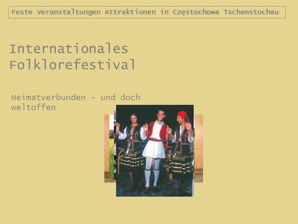 Feste Veranstaltungen Attraktionen in Częstochowa Tschenstochau Internationales Folklorefestival Heimatverbunden – und doch weltoffen