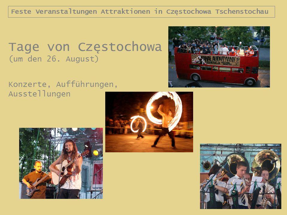 Feste Veranstaltungen Attraktionen in Częstochowa Tschenstochau Tage von Częstochowa (um den 26. August) Konzerte, Aufführungen, Ausstellungen