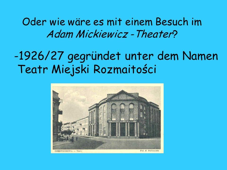 Oder wie wäre es mit einem Besuch im Adam Mickiewicz -Theater.
