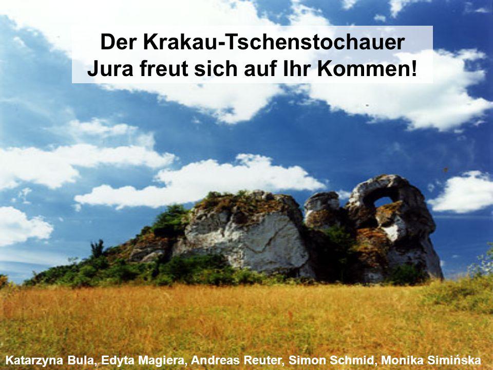 Der Krakau-Tschenstochauer Jura freut sich auf Ihr Kommen! Katarzyna Bula, Edyta Magiera, Andreas Reuter, Simon Schmid, Monika Simińska