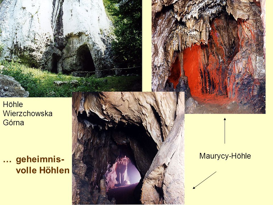 …geheimnis- volle Höhlen Höhle Wierzchowska Górna Maurycy-Höhle