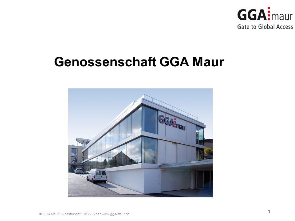 © GGA Maur Binzstrasse 1 8122 Binz www.gga-maur.ch 1 Genossenschaft GGA Maur