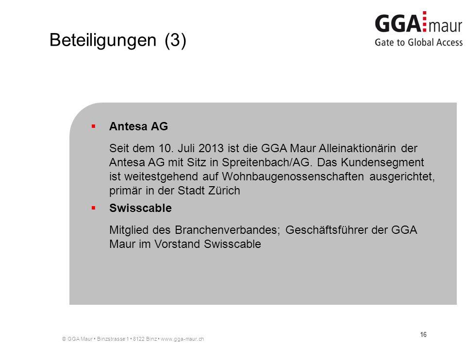 © GGA Maur Binzstrasse 1 8122 Binz www.gga-maur.ch 16 Antesa AG Seit dem 10. Juli 2013 ist die GGA Maur Alleinaktionärin der Antesa AG mit Sitz in Spr