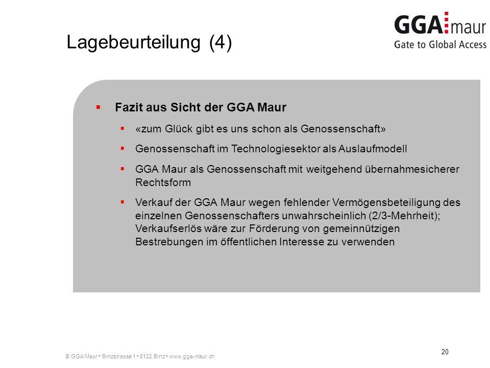 © GGA Maur Binzstrasse 1 8122 Binz www.gga-maur.ch 20 Fazit aus Sicht der GGA Maur «zum Glück gibt es uns schon als Genossenschaft» Genossenschaft im Technologiesektor als Auslaufmodell GGA Maur als Genossenschaft mit weitgehend übernahmesicherer Rechtsform Verkauf der GGA Maur wegen fehlender Vermögensbeteiligung des einzelnen Genossenschafters unwahrscheinlich (2/3-Mehrheit); Verkaufserlös wäre zur Förderung von gemeinnützigen Bestrebungen im öffentlichen Interesse zu verwenden Lagebeurteilung (4)