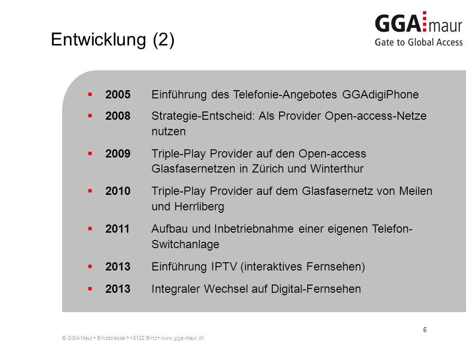 © GGA Maur Binzstrasse 1 8122 Binz www.gga-maur.ch 6 2005 Einführung des Telefonie-Angebotes GGAdigiPhone 2008Strategie-Entscheid: Als Provider Open-access-Netze nutzen 2009 Triple-Play Provider auf den Open-access Glasfasernetzen in Zürich und Winterthur 2010Triple-Play Provider auf dem Glasfasernetz von Meilen und Herrliberg 2011Aufbau und Inbetriebnahme einer eigenen Telefon- Switchanlage 2013Einführung IPTV (interaktives Fernsehen) 2013Integraler Wechsel auf Digital-Fernsehen Entwicklung (2)