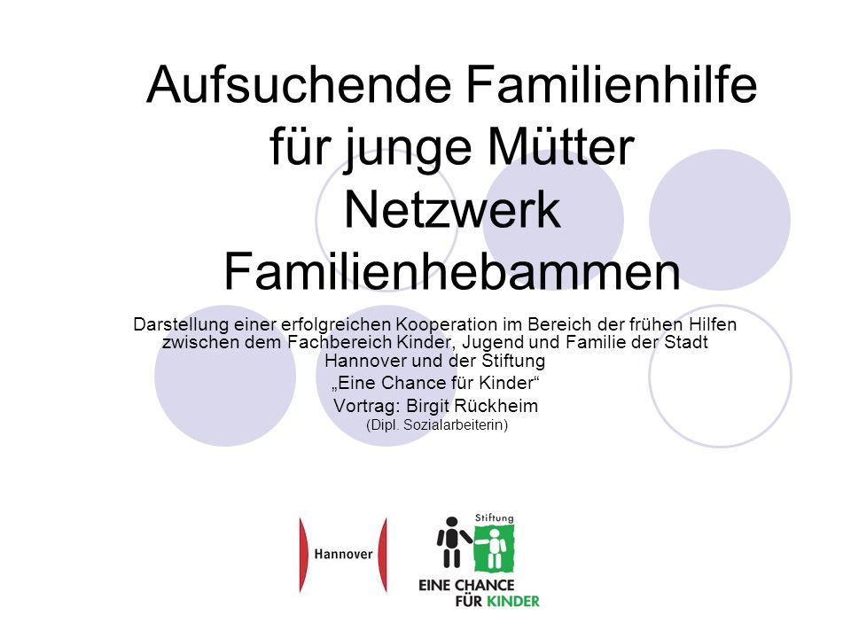 Aufsuchende Familienhilfe für junge Mütter Netzwerk Familienhebammen Darstellung einer erfolgreichen Kooperation im Bereich der frühen Hilfen zwischen